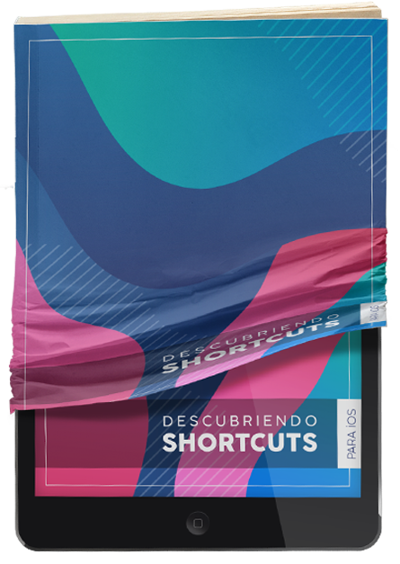 Descubriendo Shortcuts para iOS